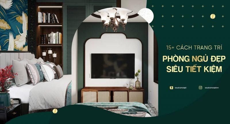 15+ Cách trang trí phòng ngủ đẹp, siêu tiết kiệm