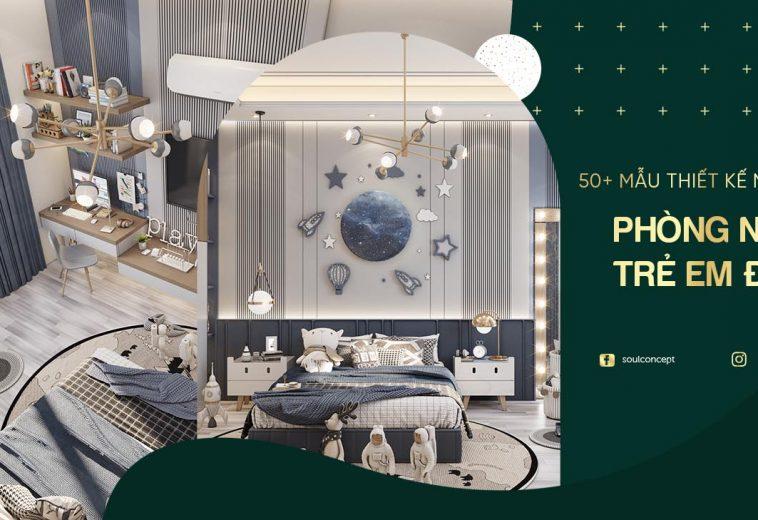 50+ Mẫu thiết kế nội thất phòng ngủ trẻ em đẹp, ấn tượng