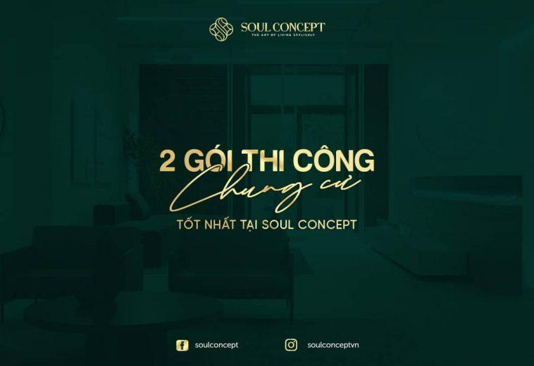 Dịch vụ thiết kế thi công nội thất chung cư TỐT NHẤT tại Soul Concept