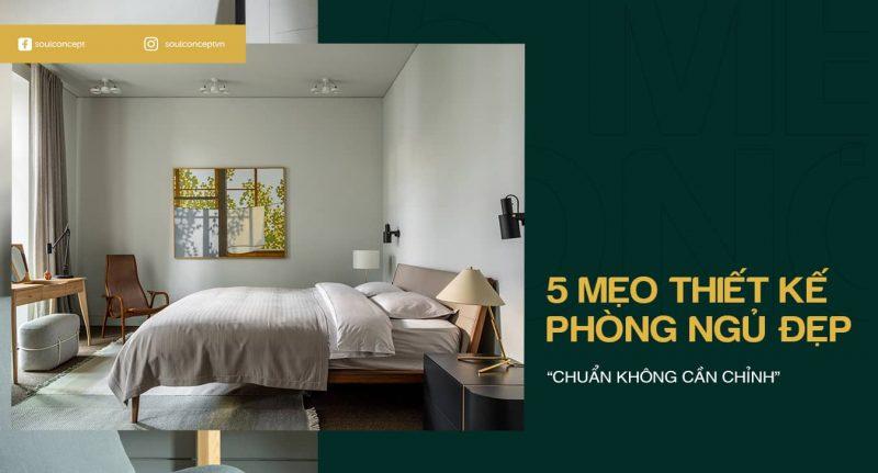 """5 mẹo thiết kế phòng ngủ đẹp """"chuẩn không cần chỉnh"""""""
