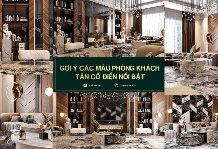Gợi ý các mẫu thiết kế nội thất phòng khách tân cổ điển nổi bật nhất 2021