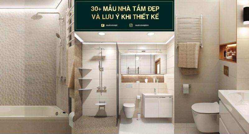 Thiết kế nội thất nhà tắm – 30+ mẫu đẹp và một số lưu ý